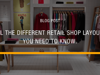 Different Types of Shop Retail Layouts You Need to Know