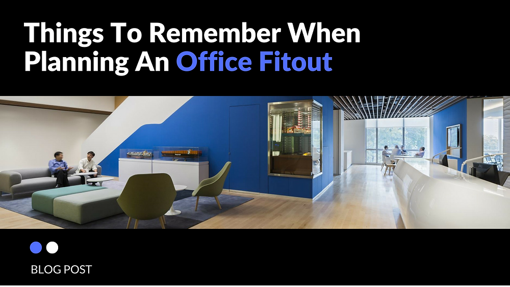 things remember when planning office fitout