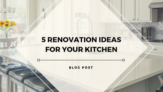 5 Renovation Ideas for Your Kitchen