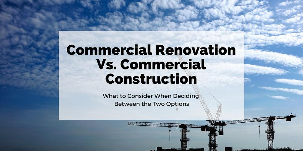 Commercial Renovation Vs. Commercial Construction