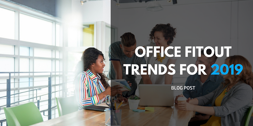 office fitout trends for 2019