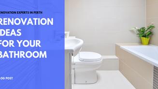 Renovation Ideas for Your Bathroom