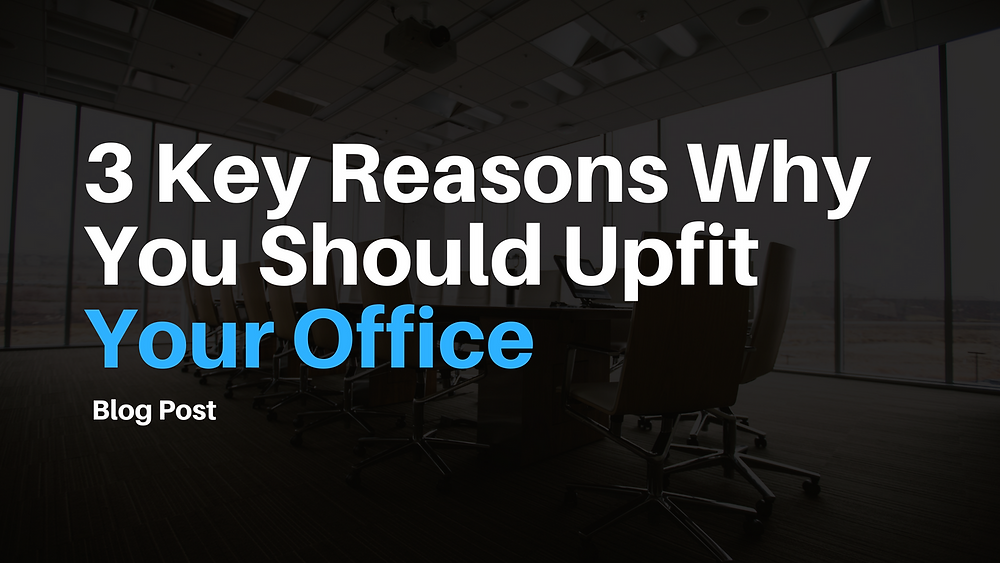 3 key reasons upfit office