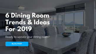 6 Dining Room Trends & Ideas For 2019