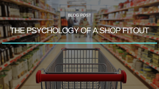 The Psychology of a Shop Fit Out