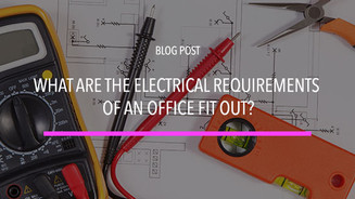 What Are The Electrical Requirements Of An Office Fit Out?