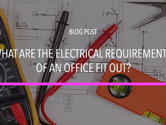 What are the Electrical Requirements of an Office Fit Out