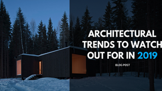 Architectural Trends to Watch Out For in 2019