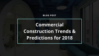 Commercial Construction Trends and Predictions for 2018