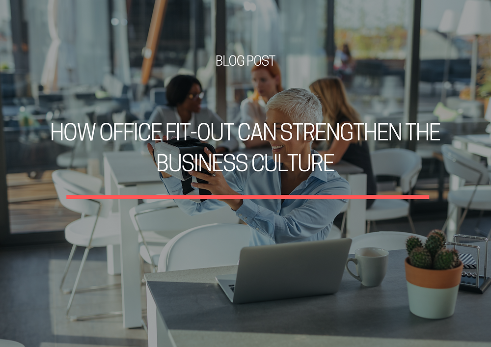 How Office Fit-Out Can Strengthen the Business Culture