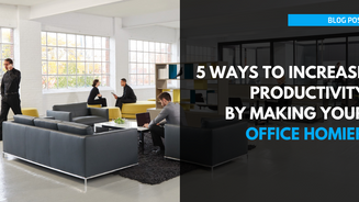 5 Ways to Increase Productivity By Making Your Office Homier