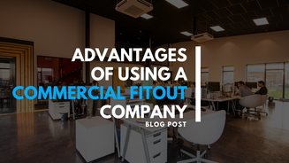 Advantages of Using a Commercial Fitout Company