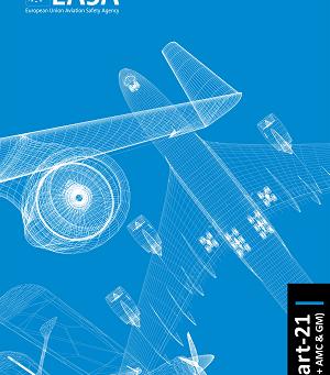 EASA ha publicado una actualización de las EASY ACCESS RULES para la PARTE 21