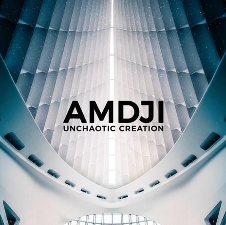 AMDJI - Unchaotic creation