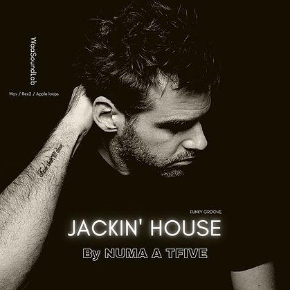 JACKIN' HOUSE By NUMA A TFIVE.jpg
