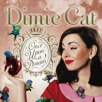 Dimie Cat - Once Upon A DreamOnce.jpg