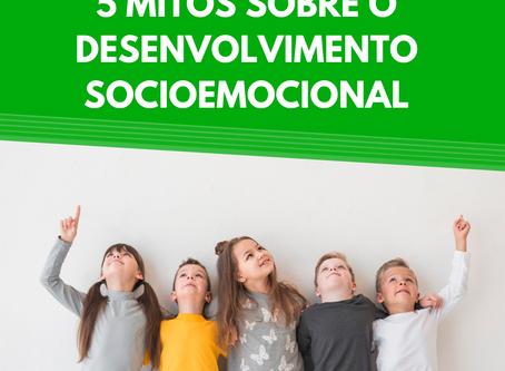 5 mitos sobre o Desenvolvimento Socioemocional (e porque seu filho deve aprender desde cedo)