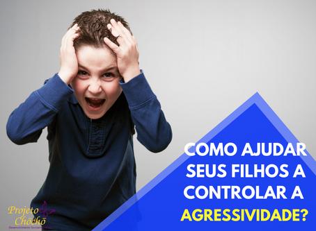 Como ajudar seus filhos a controlar a agressividade?