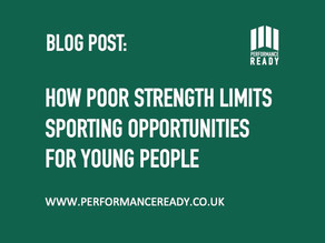 How poor strength limits sporting opportunities for young people