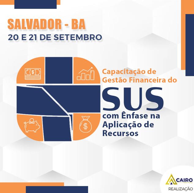 Capacitação sobre a Gestão Financeira do SUS - Salvador