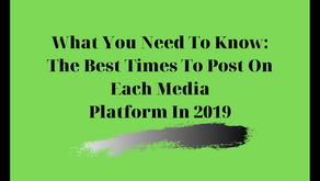 What You Need To Know: The Best Times To Post On Each Platform In 2019