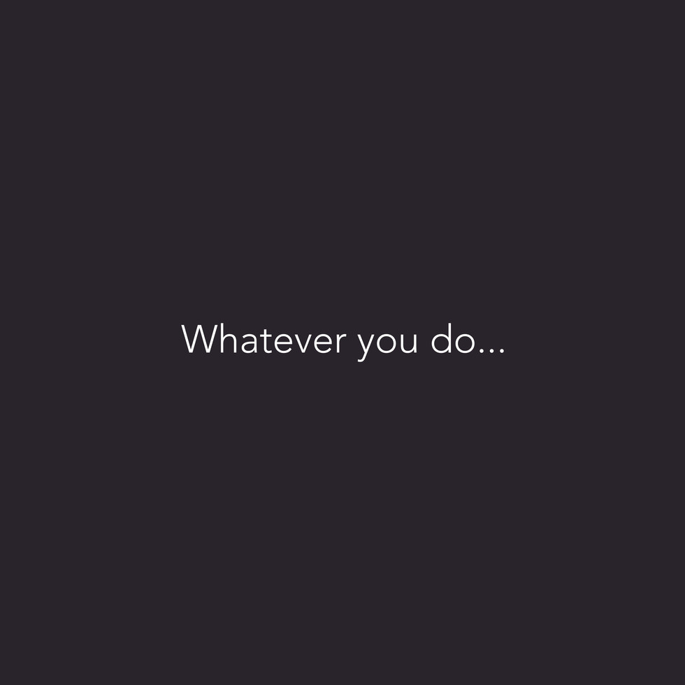 whateveryoudo.jpg