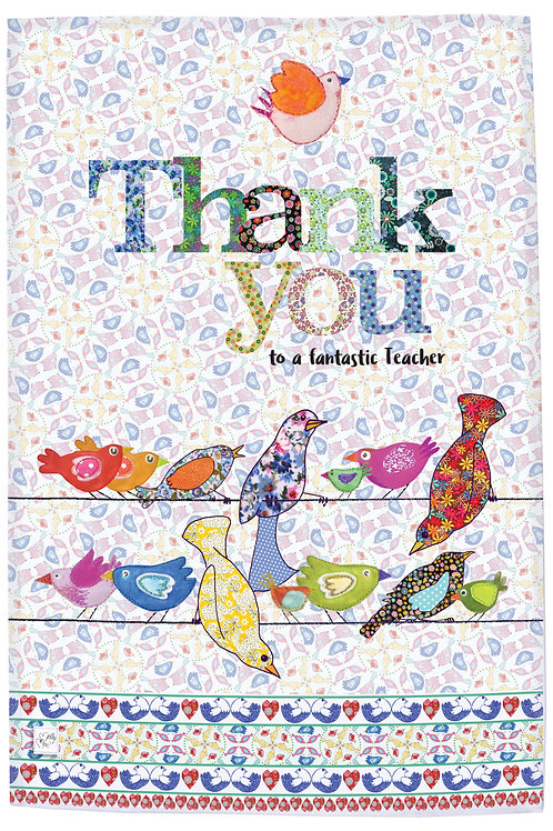 Tea towel for teacher by MollyMac with heading Thank you - to a fantastic teacher and featuring birds