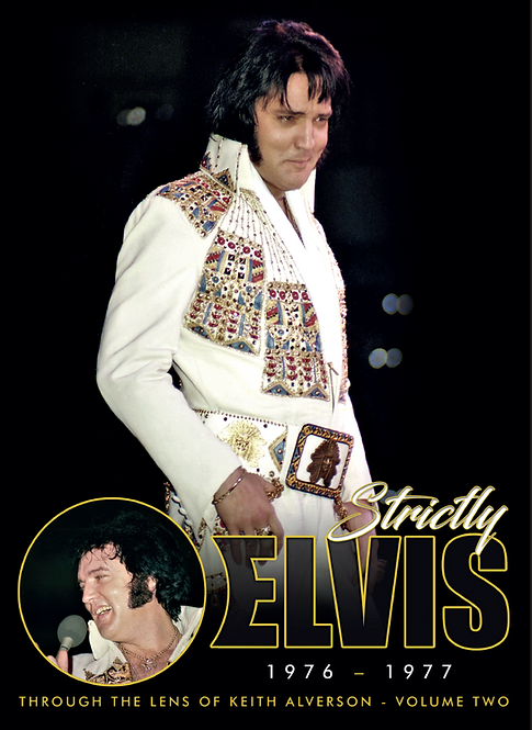 Strictly Elvis Vol.2 1976-1977 Through The Lens of Keith Alverson (2017)
