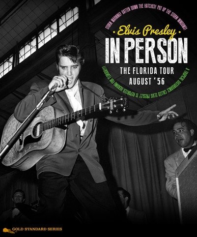 Gold Standard Series: Elvis Presley in Person. The Florida Tour, August '56 (2016)