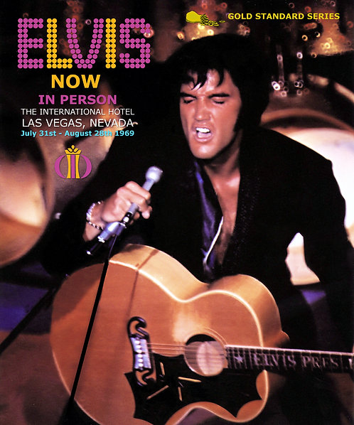 Elvis - NOW in Person. July 31 - August 28, 1969. LV International Hotel.