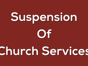 Suspension of Church Services