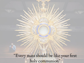 """Every mass should be like you first holy communion"" - Pope Francis"