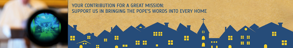 Bring Pope's word into every home
