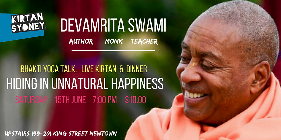 SPECIAL EVENT: Hiding In Unnatural Happiness with Devamrita Swami