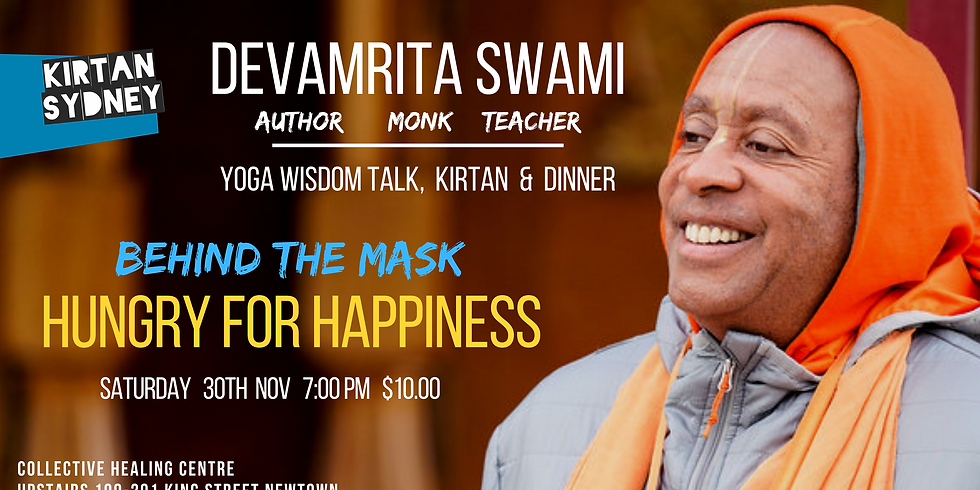 Behind the Mask - Hungry For Happiness with Devamrita Swami