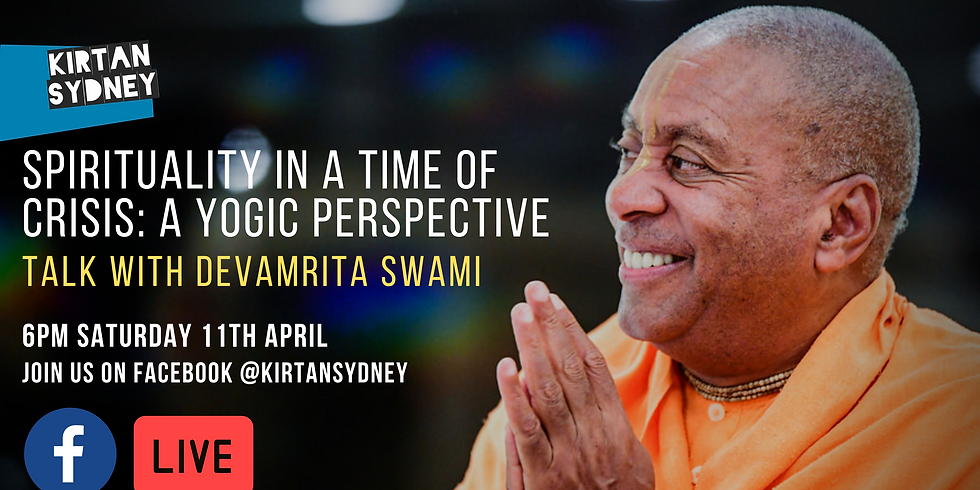 Spirituality in a Time of Crisis - Live Talk with Devamrita Swami