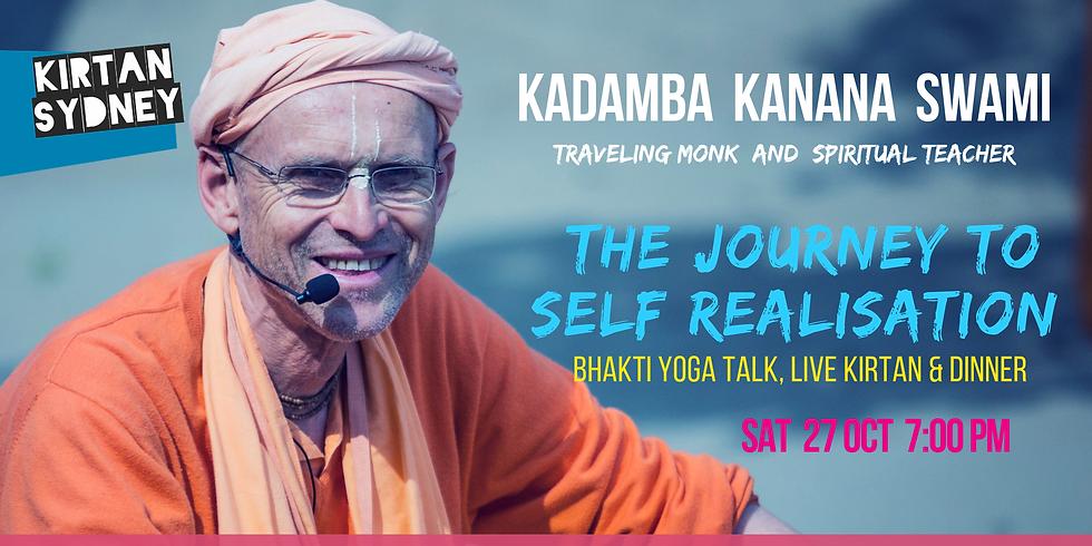 Special Event: The Journey to Self Realisation with Kadamba Kanana Swami