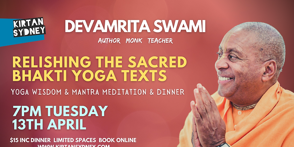 Relishing the Sacred Bhakti Yoga Texts - Devamrita Swami