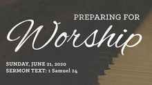 Preparing for Worship | Sunday, June 21