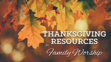 Family Worship for Thanksgiving Day