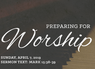 Preparing for Worship   April 7   Fifth Sunday during Lent