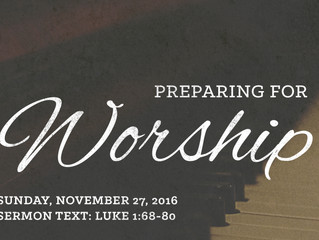 Preparing for Worship: First Sunday of Advent - November 27