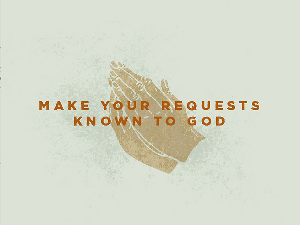 make your requests known to god prayer p