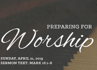 Preparing for Worship   Resurrection Sunday   April 21