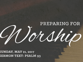 Preparing for Worship: Sixth Sunday after the Resurrection - May 21