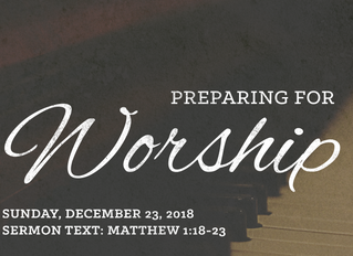 Preparing for Worship   December 23   Fourth Sunday of Advent