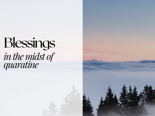 """Blessings in the midst of """"Quarantine"""""""
