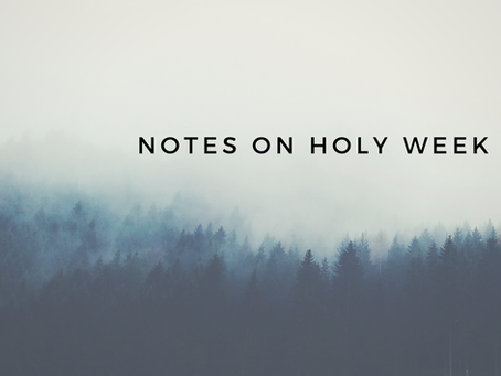 Notes on Holy Week: Lenten Reflections with the Brotherhood of Hope