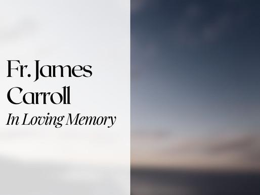 In Loving Memory: Fr. James Carroll