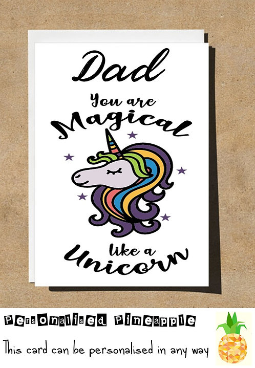 FATHERS DAY CARD - DAD YOU ARE MAGICAL LIKE A UNICORN